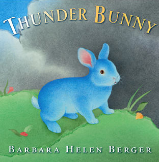 Thunder Bunny, by Barbara Helen Berger