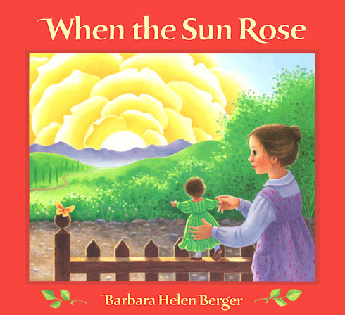 When the Sun Rose, by Barbara Helen Berger